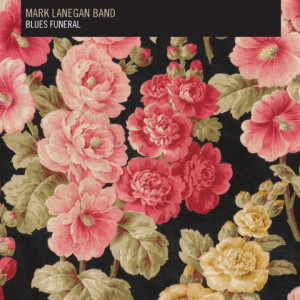 Mark Lanegan - Blues Funeral (2012)