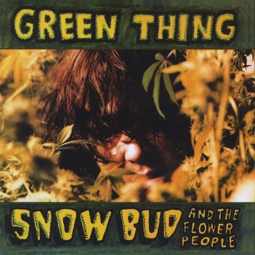 Snow Bud and the Flower People - Green Thing