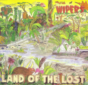 Wipers album: Land of the Lost